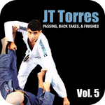 Passing, Back Takes, and Finishes by JT Torres Vol 5